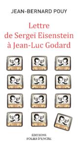 Lettre de Sergeï Eisenstein à Jean-Luc Godard