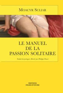 Le Manuel de la passion solitaire